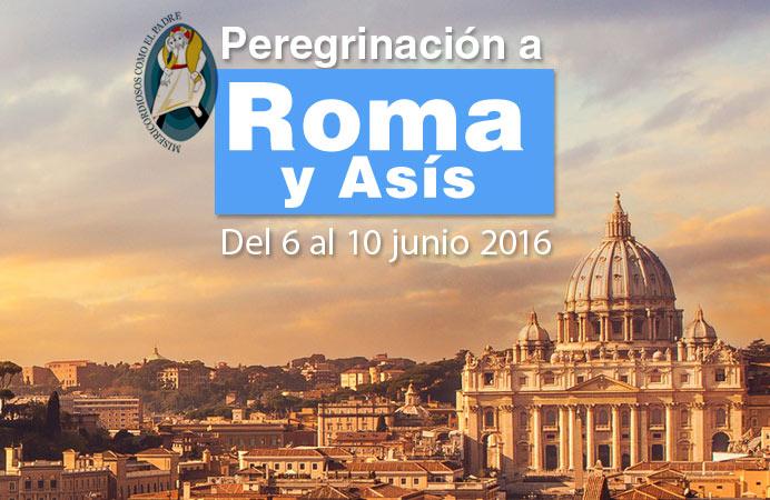 PEREGRINACIÓN A ROMA. DEL 6 AL 10 DE JUNIO 2016. AÑO DE LA MISERICORDIA