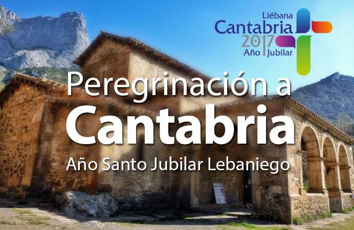 PEREGRINACIÓN LIÉBANA. CANTABRIA  AÑO JUBILAR 2017