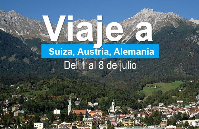 VIAJE A SUIZA, AUSTRIA, ALEMANIA   Del 1 al 8 de Julio 2017