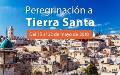 PEREGRINACIÓN A TIERRA SANTA DEL 15 AL 22 DE MAYO 2018