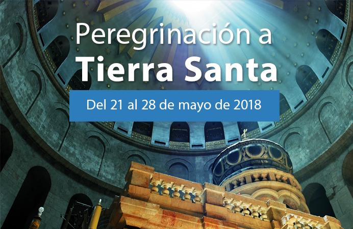 PEREGRINACIÓN A TIERRA SANTA DEL 21 AL 28 DE MAYO