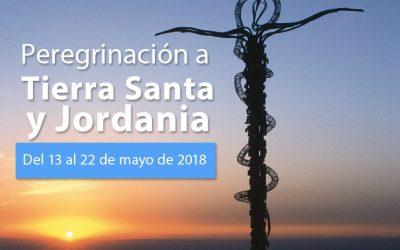 PEREGRINACIÓN A TIERRA SANTA Y JORDANIA DEL 13 AL 22 DE MAYO