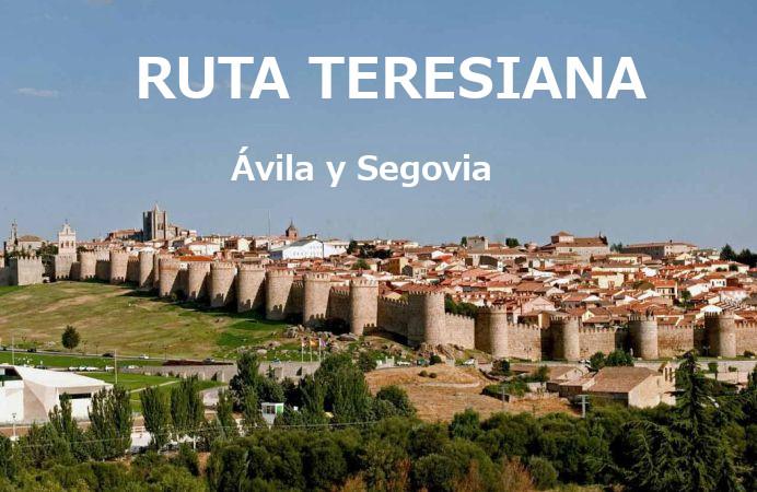 Ruta Teresiana : Ávila y Segovia