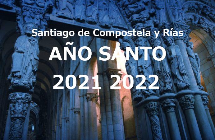 Santiago Compostela Año Santo 2021 2022 y Rías